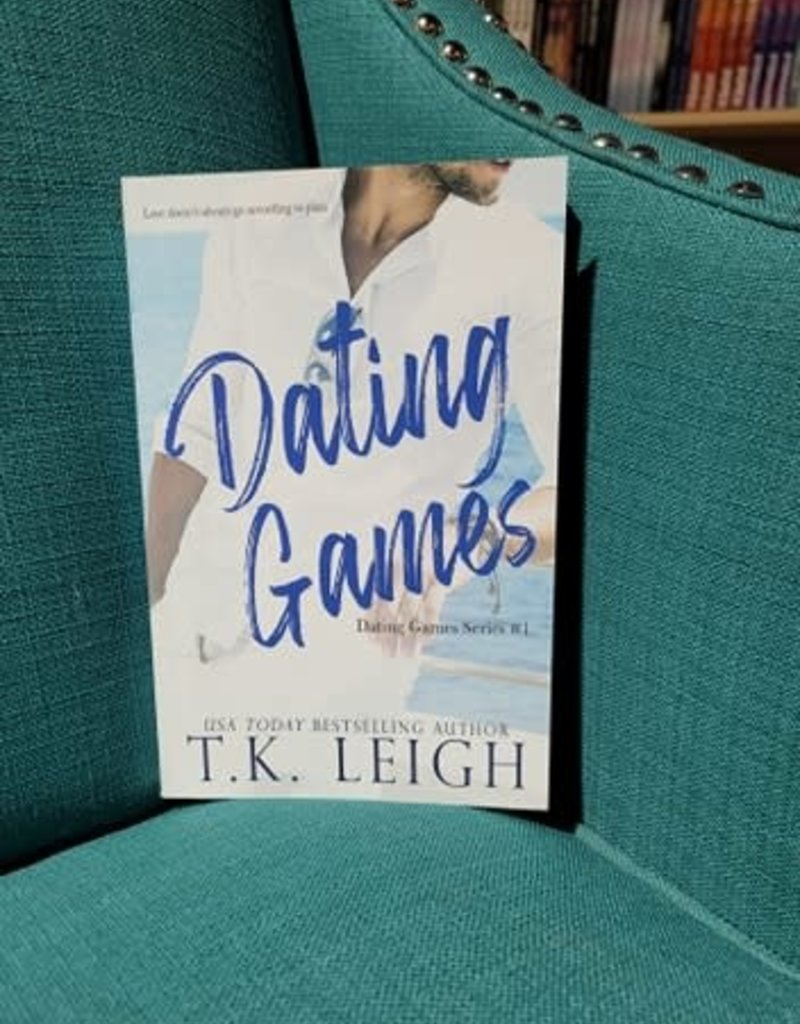 Dating Games, #1 by TK Leigh