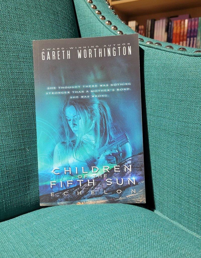 Children of the Fifth Sun: Echelon, #2 by Gareth Worthington - Unsigned