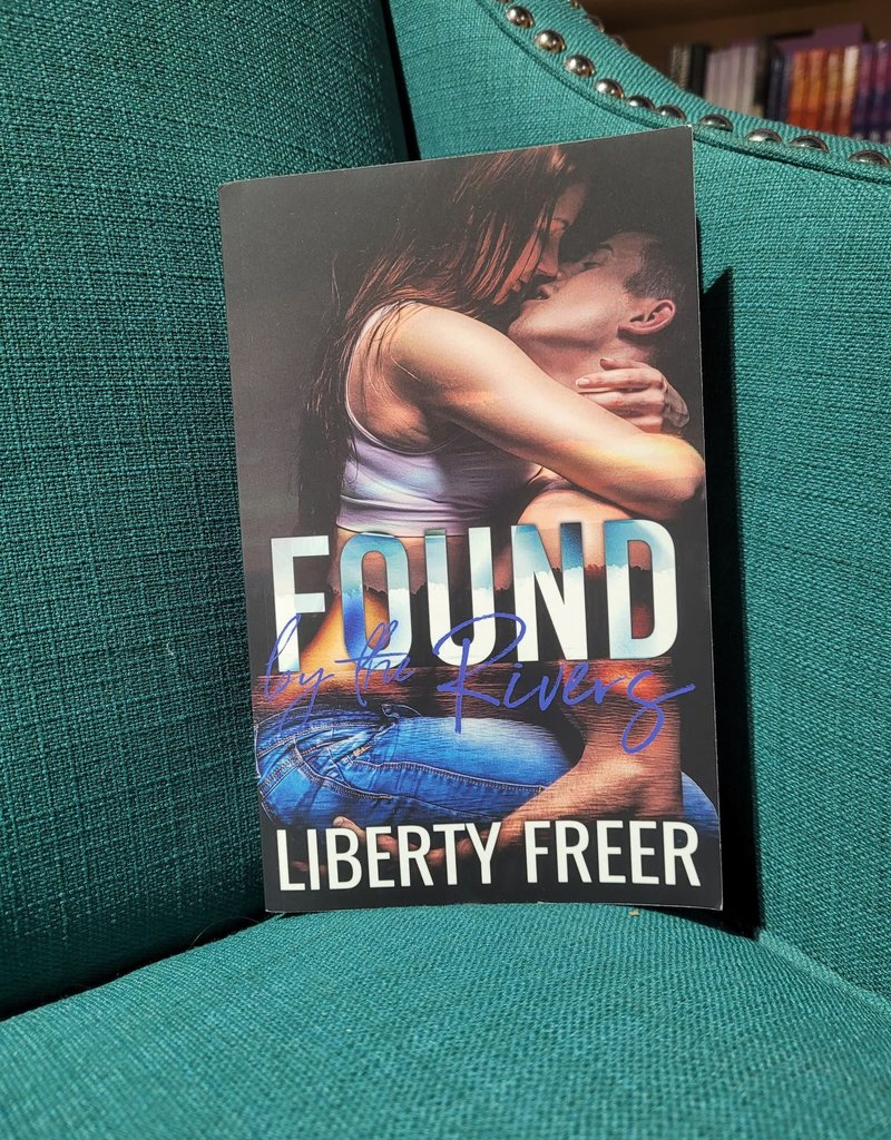Found by the Rivers by Liberty Freer