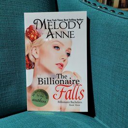 The Billionaire Falls, #3 by Melody Anne
