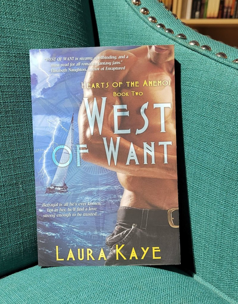 Hearts of the Anemoi: West of Want, #2 by Laura Kaye