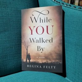 While You Walked By by Regina Felty