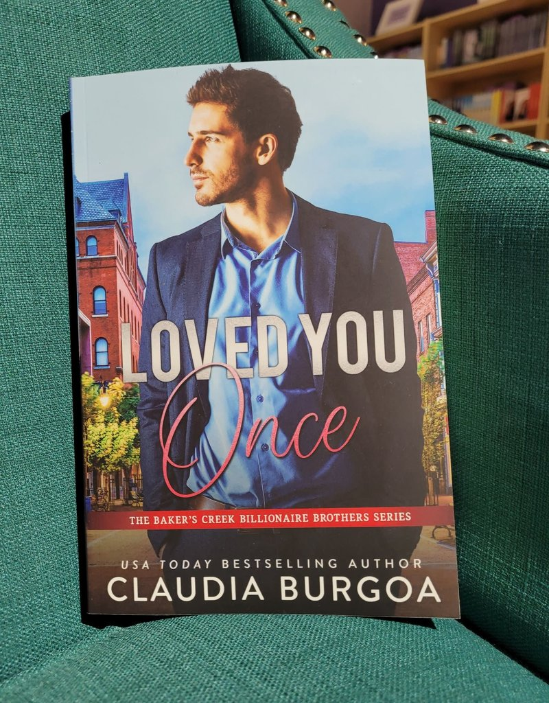 Loved You Once, #1 by Claudia Burgoa