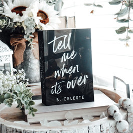 Tell Me When it's Over by B Celeste - Exclusive Cover