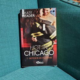 Hot in Chicago: Retour De Flamme, #2 (Mass Market) by Kate Meader - French Version