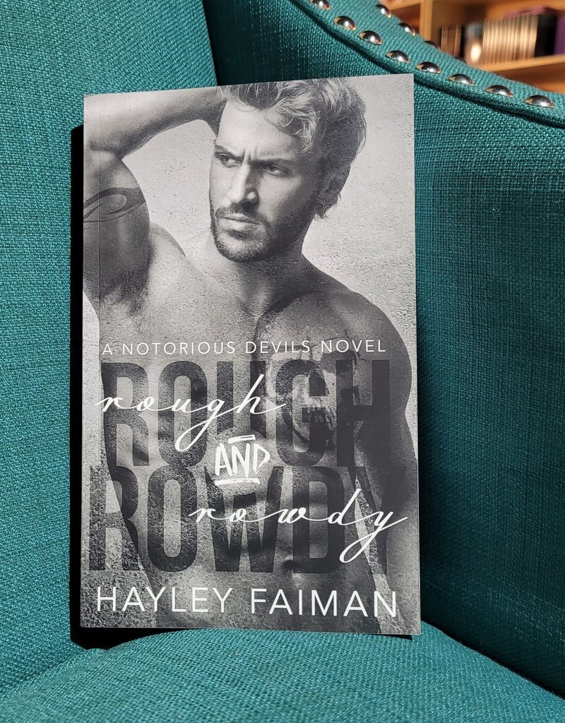 Rough and Rowdy, #1 by Hayley Faiman