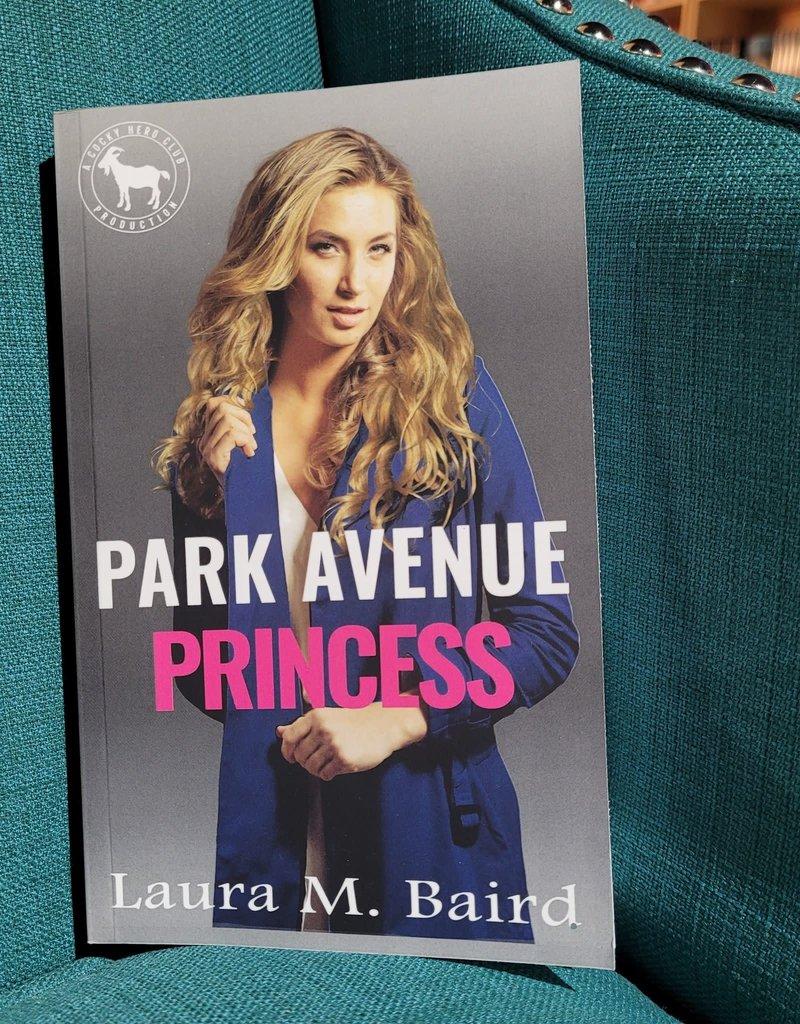 Park Avenue Princess by Laura M Baird