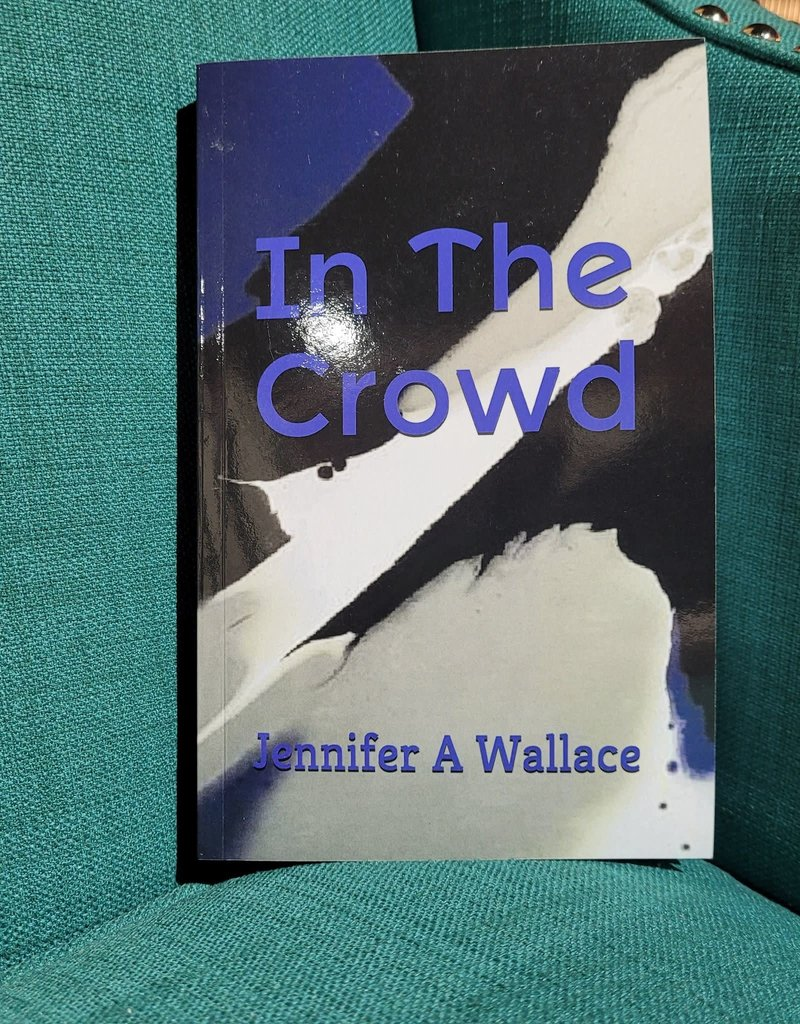 In the Crowd by Jennifer Wallace