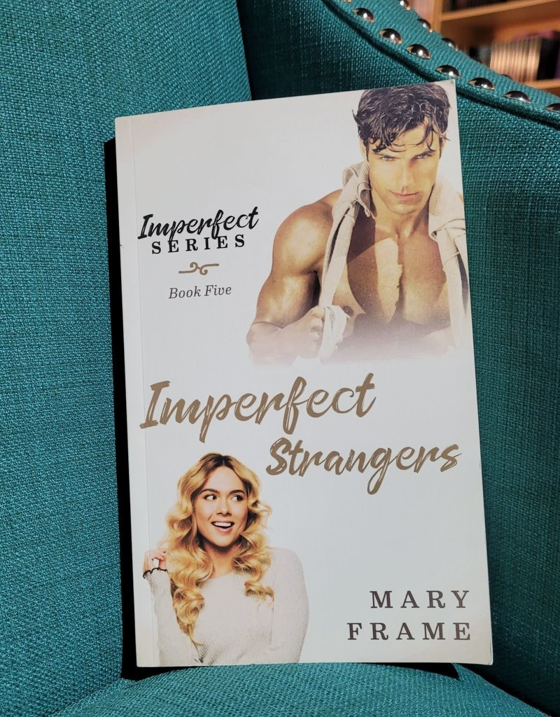 Imperfect Strangers, #5 by Mary Frame