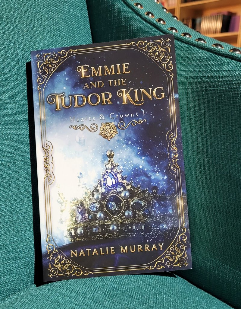 Emmie and the Tudor King, #1 by Natalie Murray