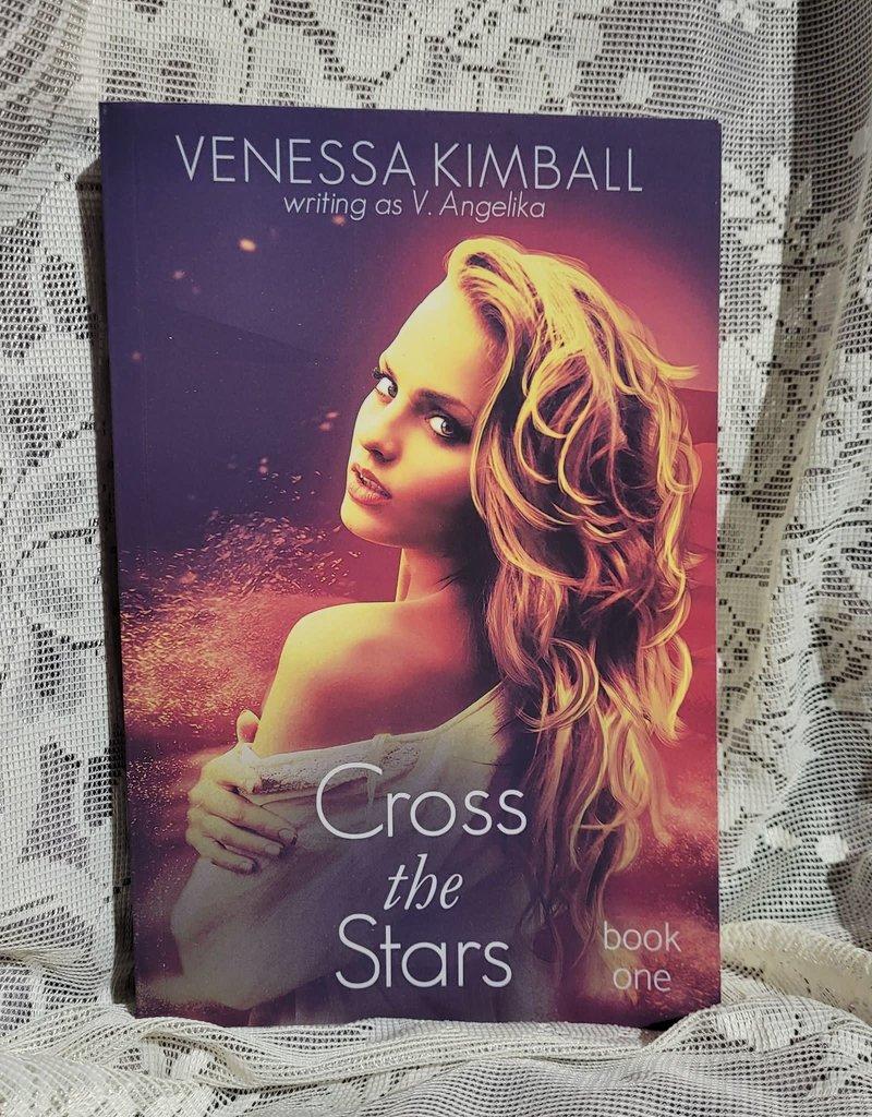 Cross the Stars, #1 by Vanessa Kimball