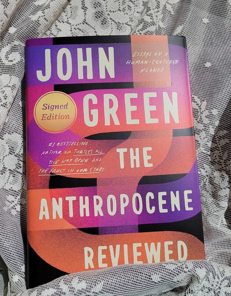The Anthropocene Reviewed by John Green - Hardback