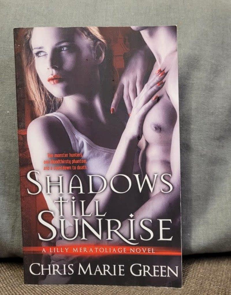Shadows Till Sunrise by Chris Green