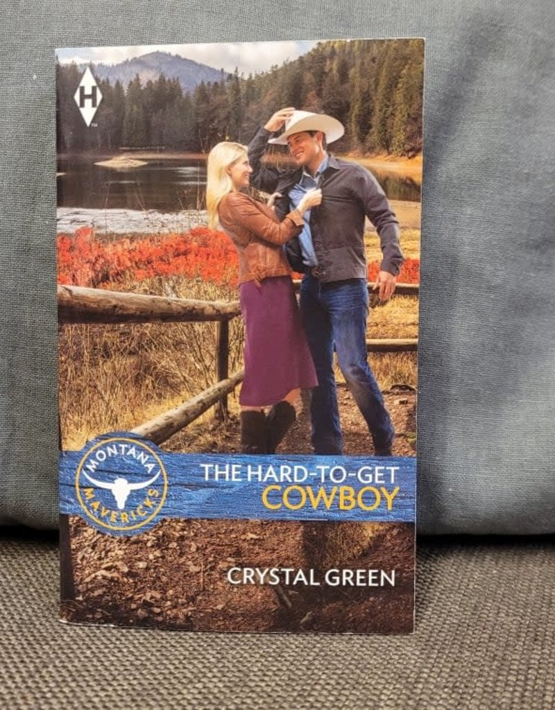 The Hard - to - Get Cowboy by Crystal Green - Mass Market