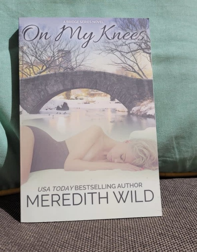 On My Knees, #1 by Meredith Wild - Bookplate