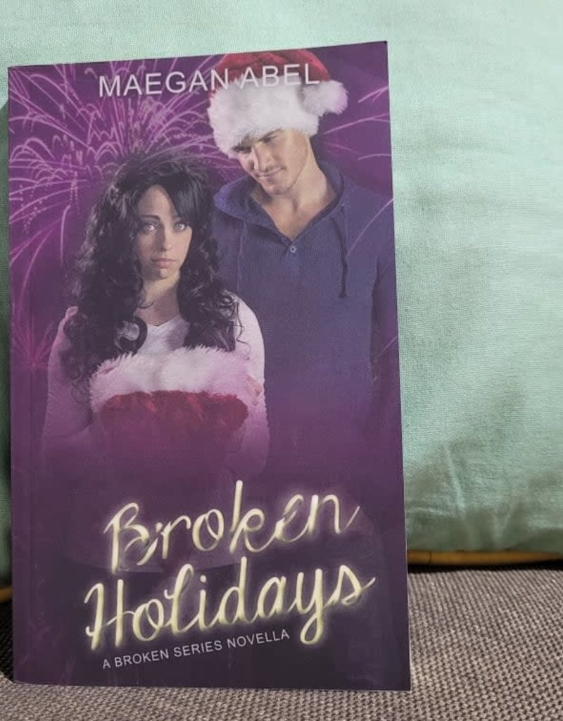 Broken Holiday, #2.5 by Maegan Abel