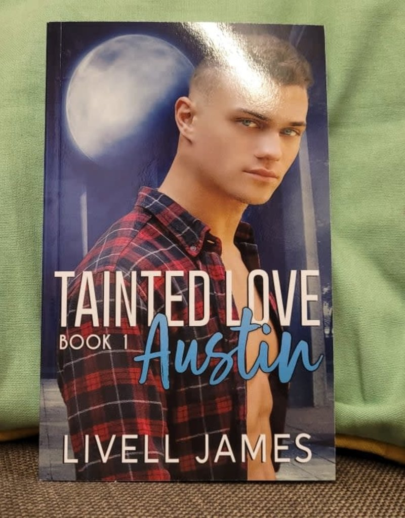 Tainted Love: Austin, #1 by Livell James