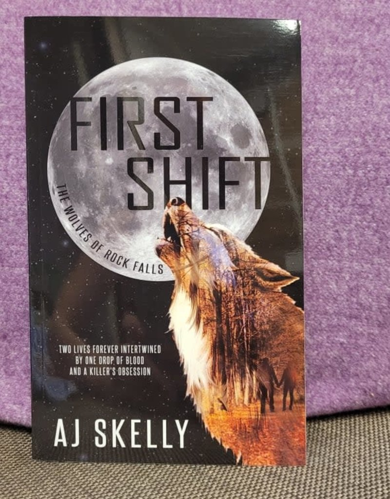 First Shift, #1 by AJ Skelly