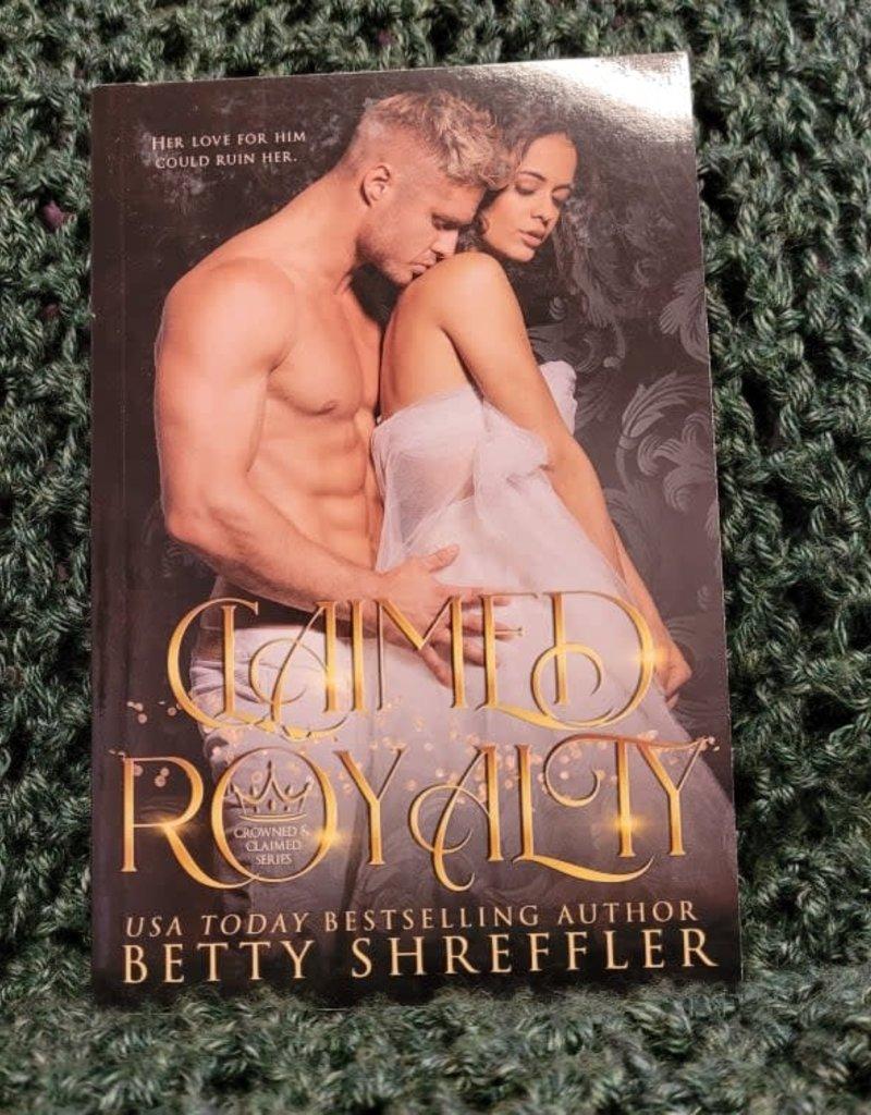 Claimed Royalty, #1 by Betty Shreffler
