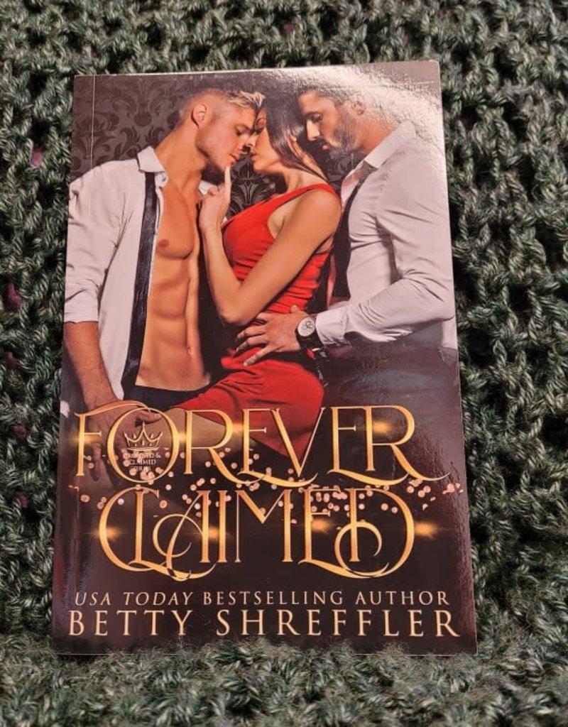 Forever Claimed, #3 by Betty Shreffler