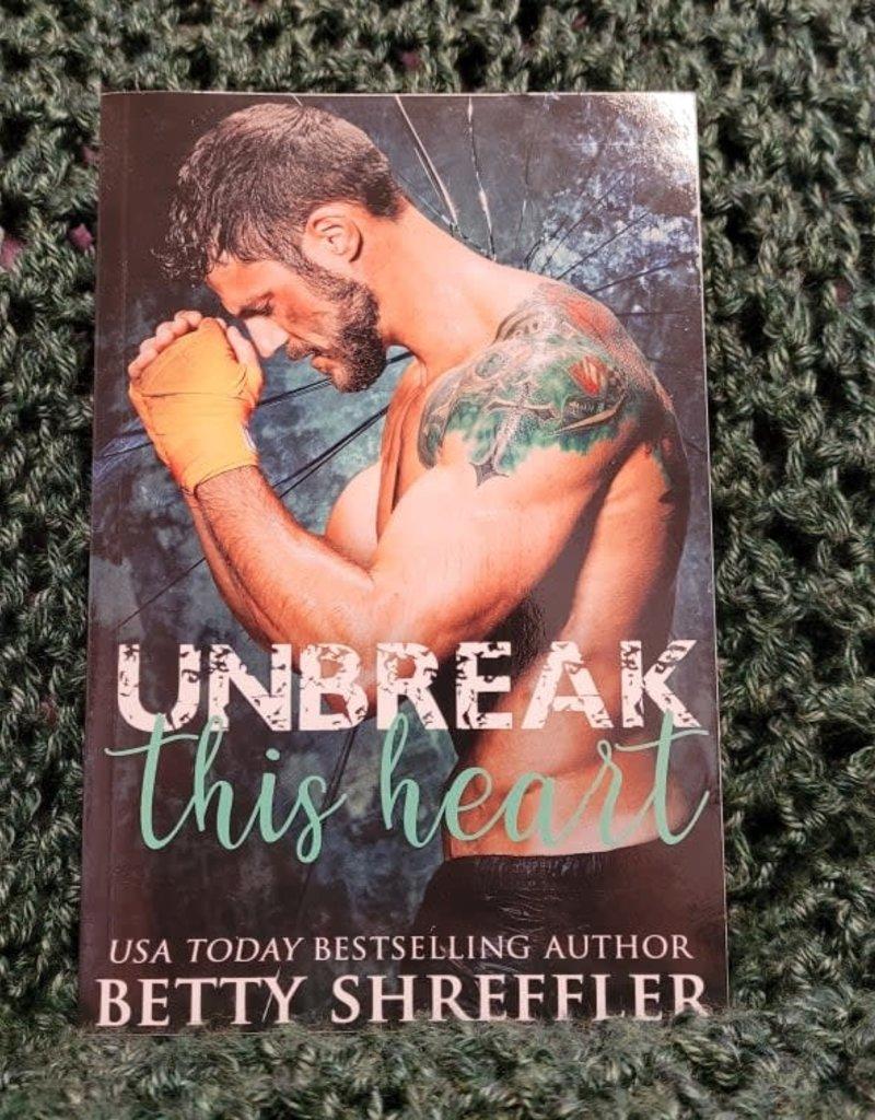 Unbreak My Heart by Betty Shreffler