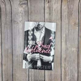 Mr. Bad Influence by MA Foster