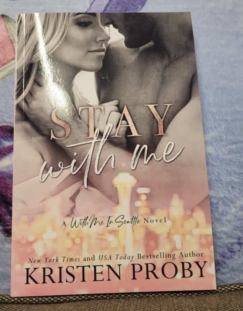 Stay with Me, #1 by Kristen Proby