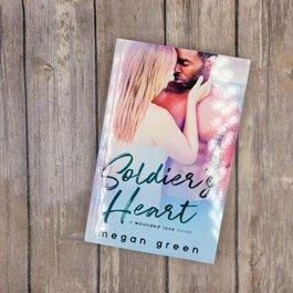 Soldier's Heart, #2 by Megan Greend