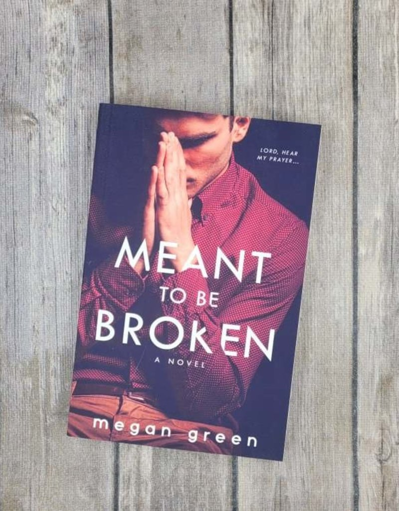 Meant to be Broken by Megan Green