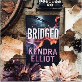 Bridged, #2 by Kendra Elliot