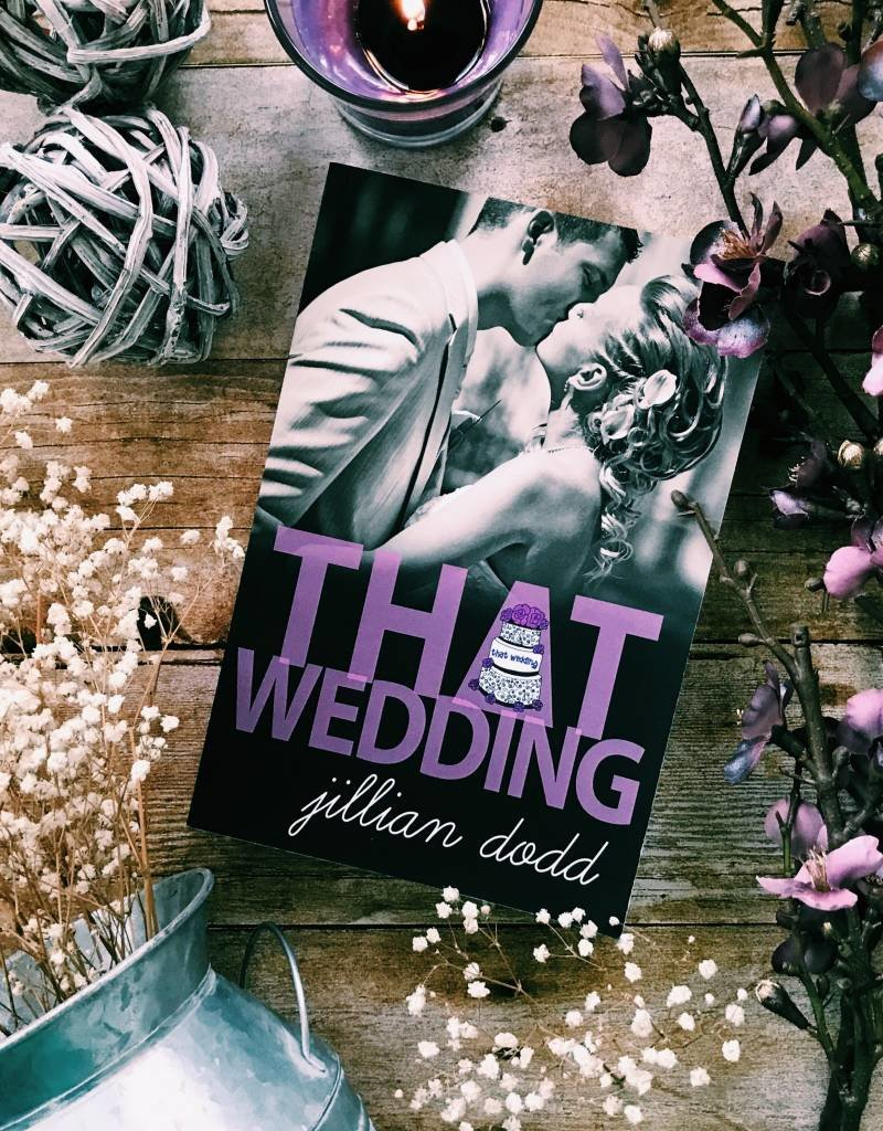 That Wedding, #2 by Jillian Dodd