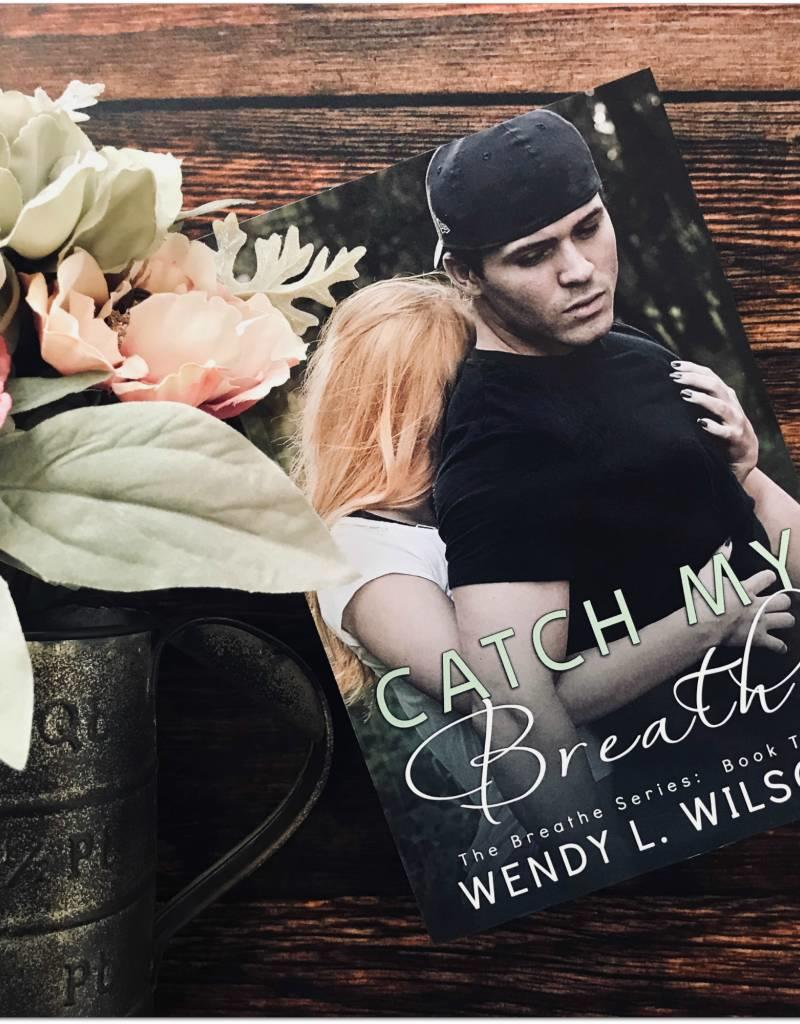 Catch My Breath, #2 by Wendy L Wilson - BOOK BONANZA PICKUP ONLY