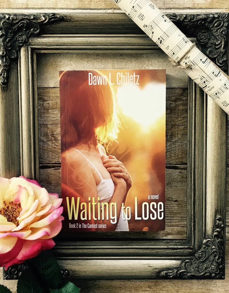 Waiting to Lose, #2 by Dawn L Chiletz