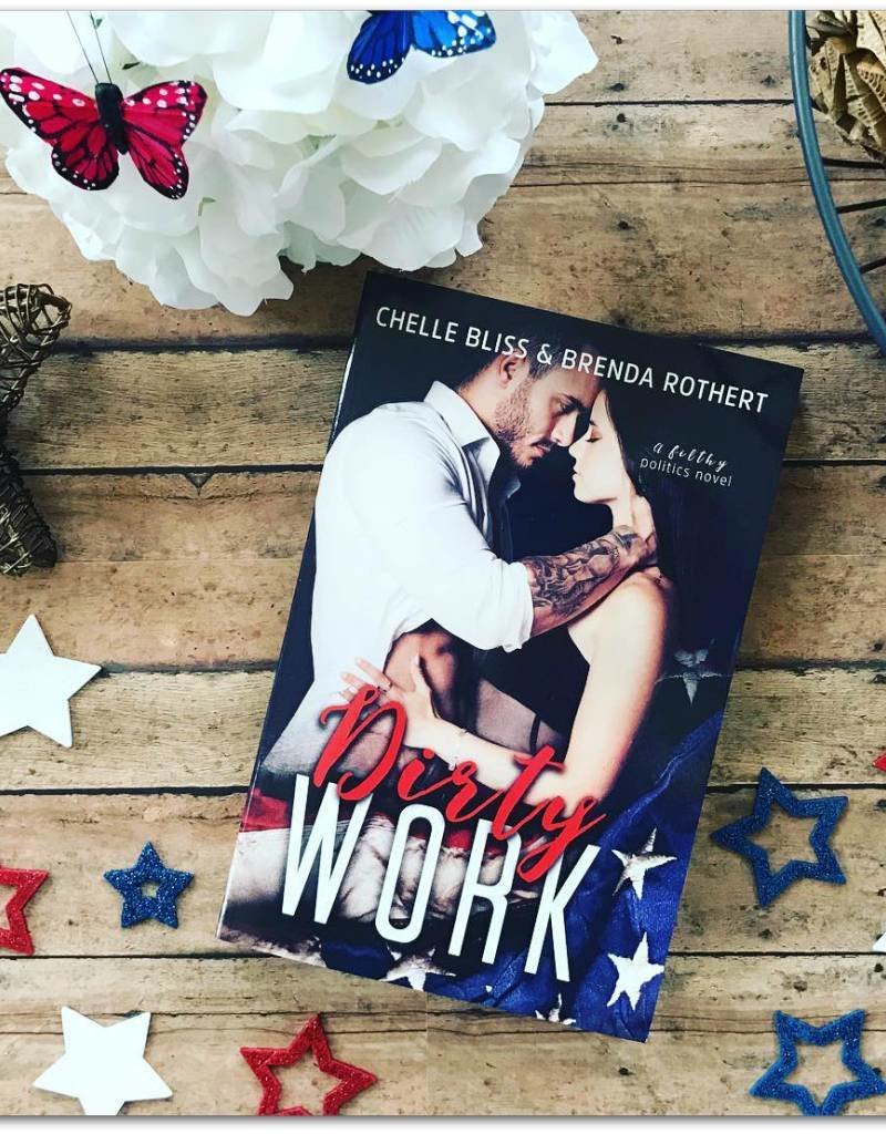 Dirty Work, #1 by Chelle Bliss & Brenda Rothert