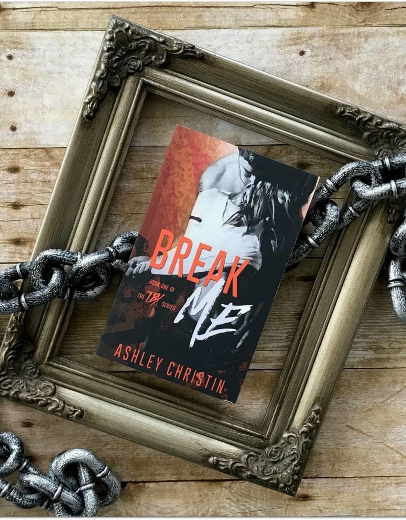 Break Me, #1 by Ashley Christin