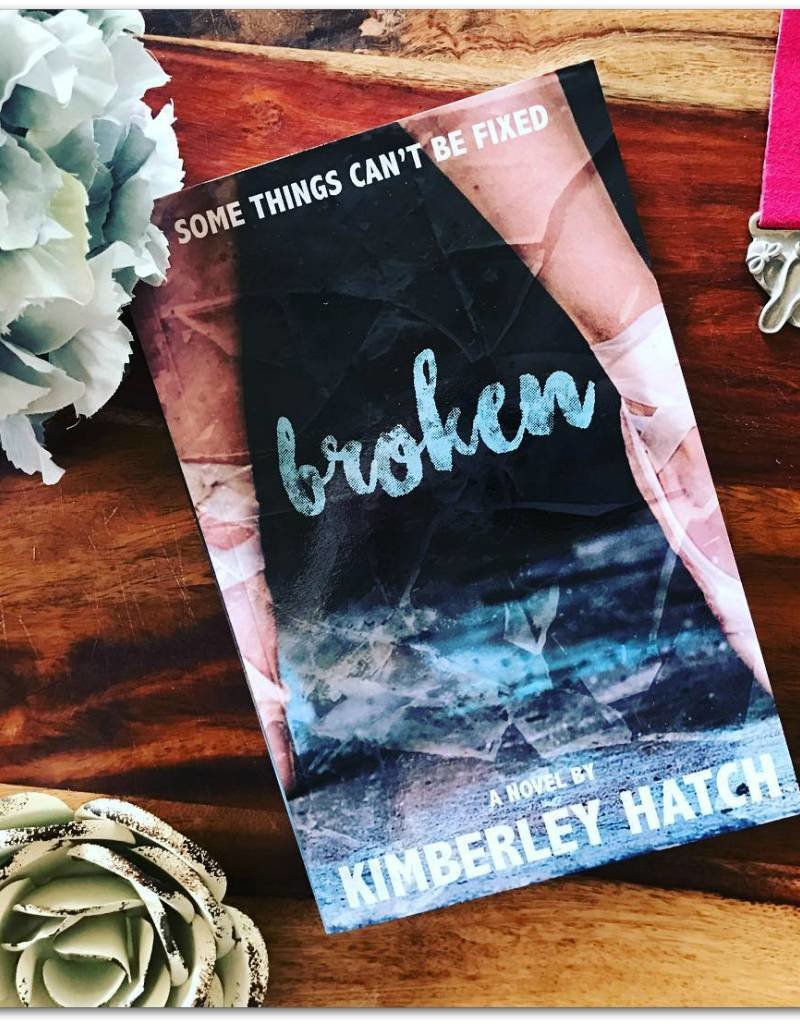 Broken, #1 by Kimberly Hatch