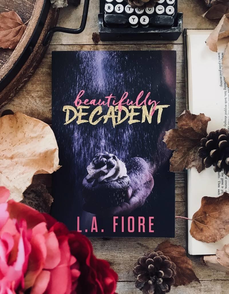 Beautifully Decadent by LA Fiore