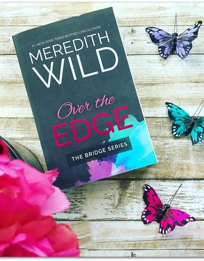 Over the Edge, #3 by Meredith Wild