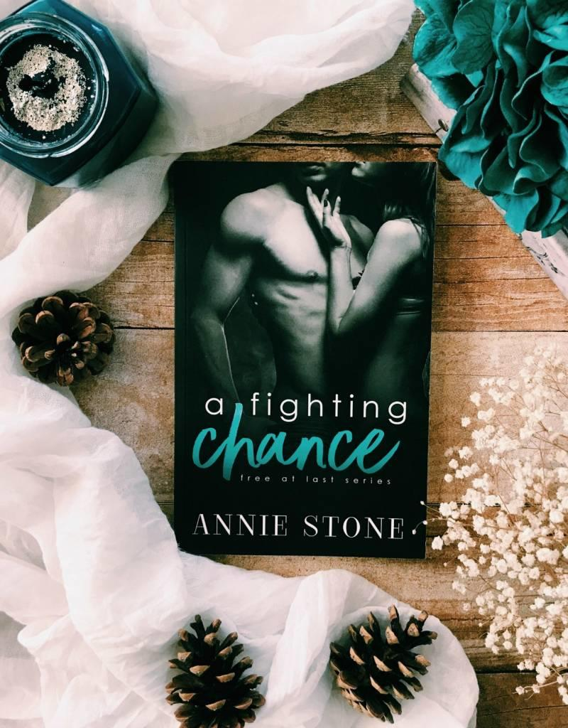 A Fighting Chance, #1 by Annie Stone