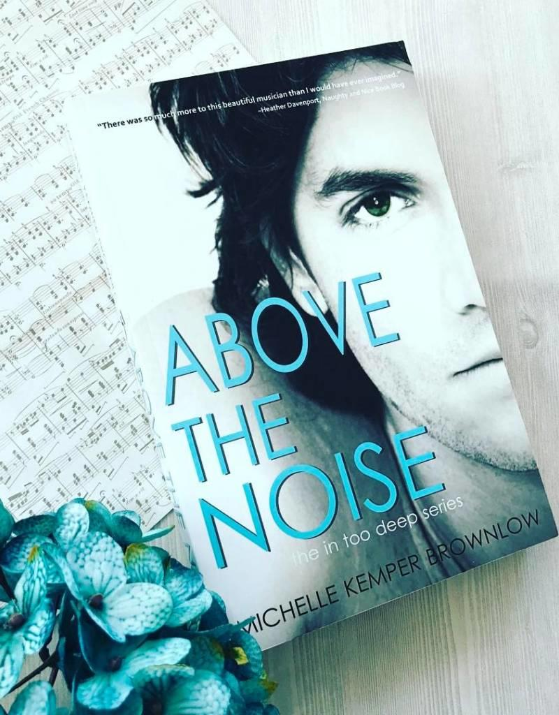 Above the Noise by Michelle Brownlow - BOOK BONANZA PICKUP ONLY
