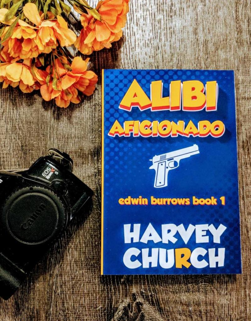 Alibi Aficionado by Harvey Church - BOOK BONANZA PICKUP ONLY