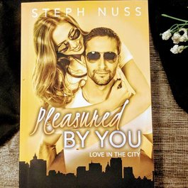 Pleasured by You, #3 by Steph Nuss