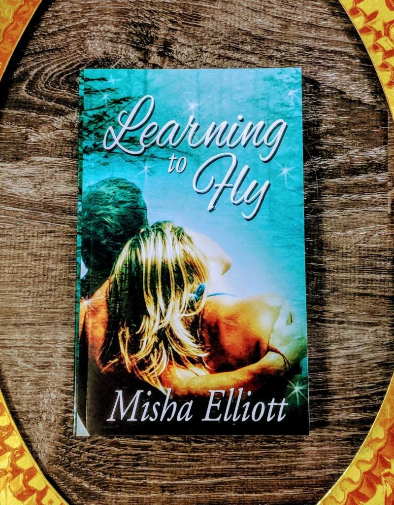 Learning to Fly, #1 by Misha Elliott