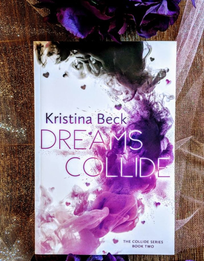 Dreams Collide, #2 by Kristina Beck