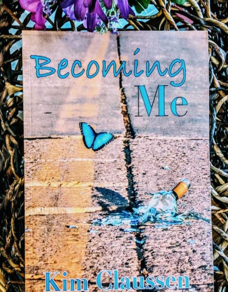 Becoming Me by Kim Claussen - BOOK BONANZA PICKUP ONLY