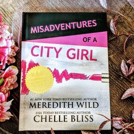 Misadventures of a City Girl, #1 (Hardback) by Meredith Wild & Chelle Bliss