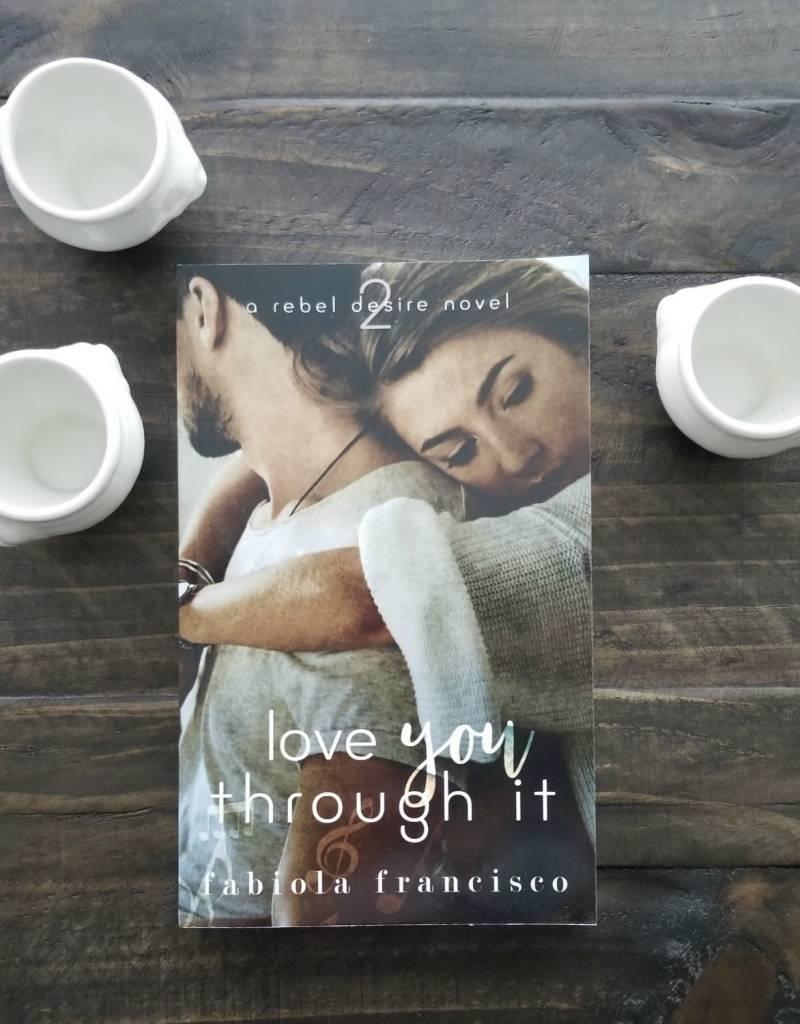 Love You Through It, #2 by Fabiola Francisco