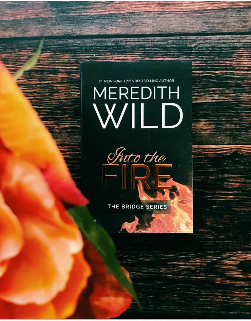 Into The Fire, #2 by Meredith Wild