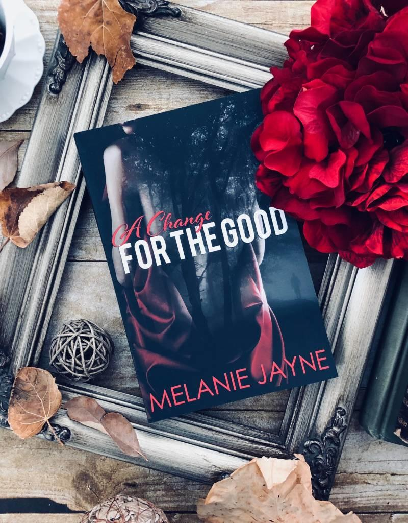 A Change for the Good by Melanie Jayne