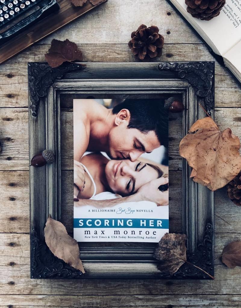 Scoring Her, #3.5 by Max Monroe